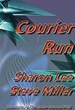 Courier Run (Adventures in the Liaden Universe ® Book 18)