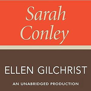 Sarah Conley: A Novel | [Ellen Gilchrist]