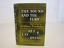 the use of interior monologue in william faulkners as i lay dying Sort of like an unfocused interior monologue that's william faulkner's as i lay dying and if it sounds like a challenge, it most definitely is in summary, william faulkner's as i lay dying is a modernist masterpiece.