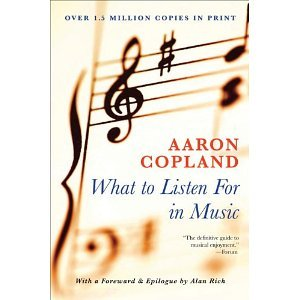 a report on how we listen to music an essay by aaron copland Free essay: how we listen in his essay how we listen, aaron copland classifies and divides the listening process into this question can bring different answers depending on how each individual argues how to listen to music, not just hear it to learn to listen to music, not just hear ityou.