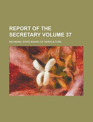 Report of the Secretary Volume 37