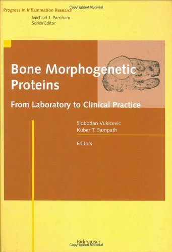 Bone Morphogenetic Proteins: From Laboratory to Clinical Practice (Progress in Inflammation Research)