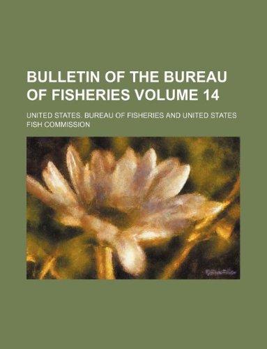 Bulletin of the Bureau of Fisheries Volume 14