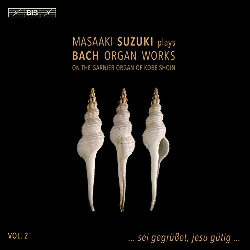 J.S.バッハ : オルガン作品集 Vol.2 (Masaaki Suzuki plays Bach Organ Works on The Garnier Organ of KOBE SHOIN _ Vol.2 ... sei gegrusset, jesu gutig ... ) [SACD Hybrid] [輸入盤] [日本語帯・解説付]