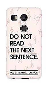 AMEZ do not read the next sentence i like you Back Cover For LG Nexus 5x