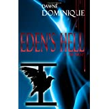 Eden's Hell: I: The Firstby Dawn� Dominique