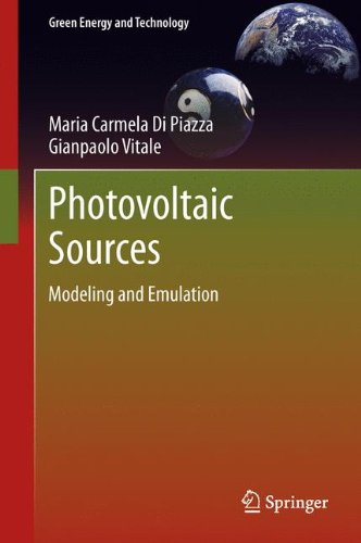Photovoltaic Sources: Modeling And Emulation (Green Energy And Technology)