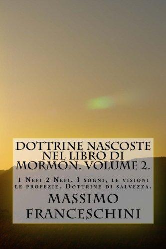 Dottrine Nascoste Nel Libro Di Mormon. Volume 2.: Da 1 A 2 Nefi. Visioni, Sogni E Rivelazioni. (Italian Edition)