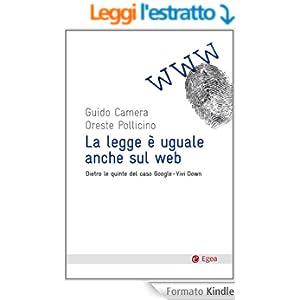 Legge e' uguale anche sul web (La): Dietro le quinte del caso Google-Vivi Down (Cultura & Società)