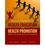 img - for By Arlene Lowenstein Teaching Strategies For Health Education And Health Promotion: Working With Patients, Families, And (1st Edition) book / textbook / text book