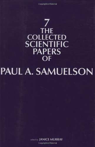 The Collected Scientific Papers of Paul Samuelson (MIT Press) (Volume 7)