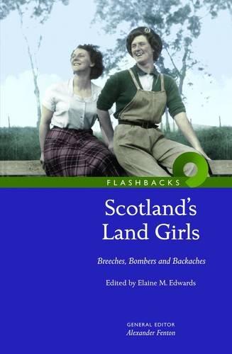 Scotland's Land Girls: Breeches, Bombers and Backaches (Flashbacks)