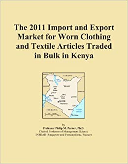 The 2011 Import And Export Market For Worn Clothing And Textile Articles Traded In Bulk In Kenya
