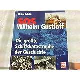 SOS Wilhelm Gustloff: Die grösste Schiffskatastrophe der Geschichte