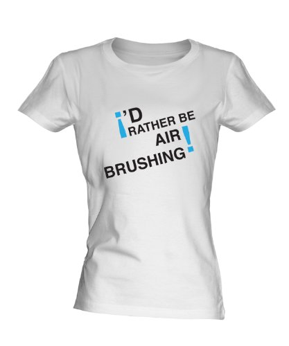 id-rather-be-airbrushing-ladies-white-t-shirt-fitted-t-shirt-top-size-medium-colour-white