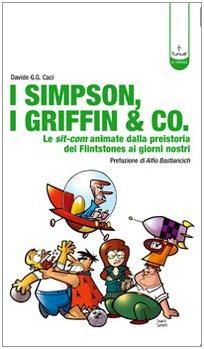 I Simpson, i Griffin & Co. Le sit-com animate dalla preistoria dei Flinstones ai giorni nostri