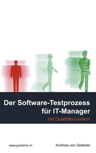Der Software-Testprozess für IT-Manager. Mit Qualitätslexikon.