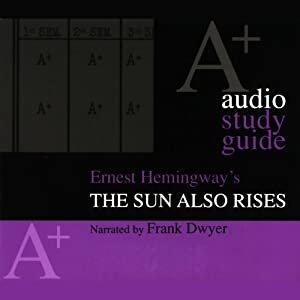 A+ Audio Study Guide: The Sun Also Rises | [Robert Murray]