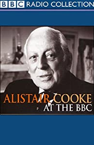 Alistair Cooke at the BBC | [Alistair Cooke]