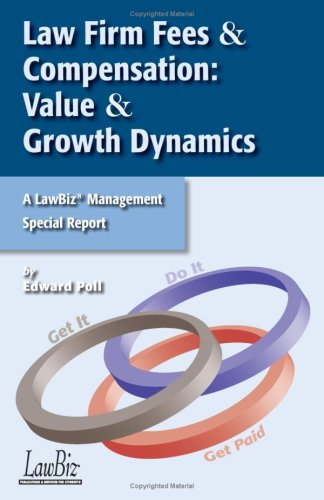 Law Firm Fees & Compensation: Value & Growth Dynamics