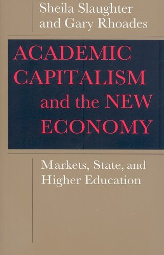 Academic Capitalism and the New Economy: Markets, State,...
