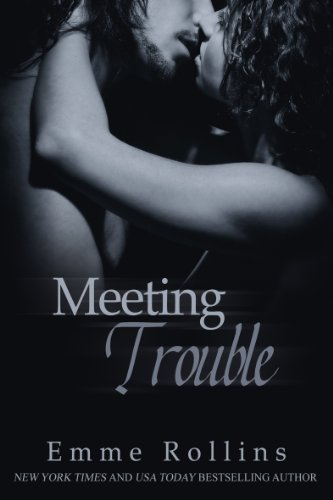 Meeting Trouble (New Adult Rock Star Romance) by Emme Rollins