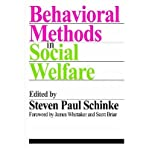 img - for [(Behavioral Methods in Social Welfare)] [Author: Steven Paul Schinke] published on (December, 2009) book / textbook / text book