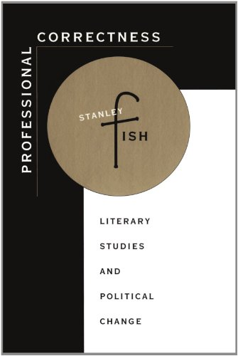Professional Correctness: Literary Studies and Political Change