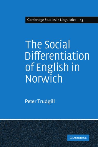The Social Differentiation of English in Norwich (Cambridge Studies in Linguistics)