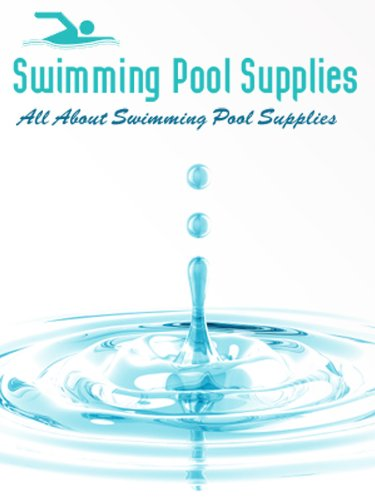 All About Swimming Pool Supplies