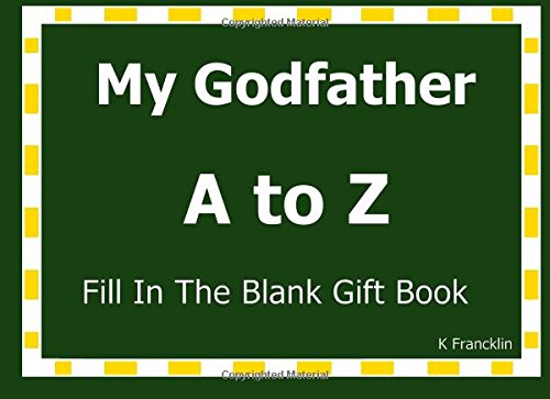 My Godfather A to Z Fill In The Blank Gift Book: Volume 50 (A to Z Gift Books)