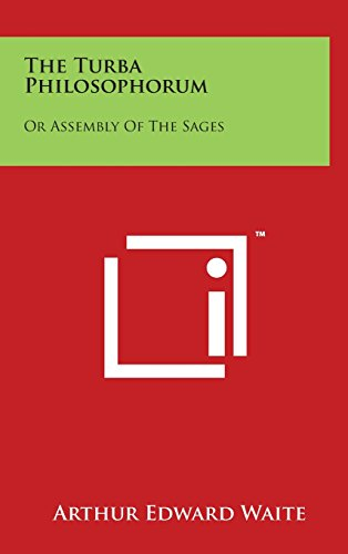 The Turba Philosophorum: Or Assembly of the Sages