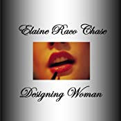 Designing Woman | [Elaine Raco Chase]
