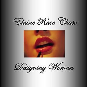 Designing Woman | [Elaine Raco Chase]
