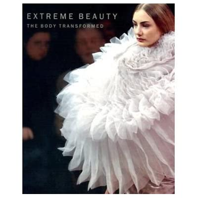 Extreme Beauty - The Body Transformed (Paperback)
