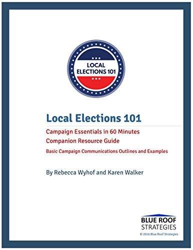 Local Elections 101: Campaign Essentials in 60 Minutes Companion Resource Guide: Basic Campaign Communications Outlines and Examples (How To Win Elections compare prices)
