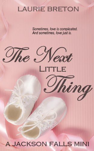 The Next Little Thing: A Jackson Falls Mini by Laurie Breton