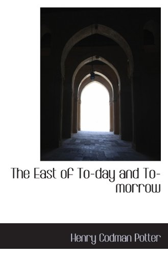 The East of To-day and To-morrow