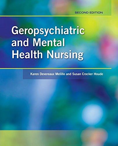 Geropsychiatric And Mental Health Nursing, by Karen Devereaux Melillo, Susan Crocker Houde