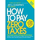 img - for How to Pay Zero Taxes 2012: Your Guide to Every Tax Break the IRS Allows! [Paperback] [2011] 29 Ed. Jeff Schnepper book / textbook / text book