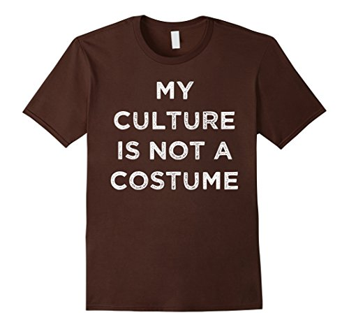 [Men's My Culture Is Not A Costume T-Shirt 3XL Brown] (Cultural Appropriation Halloween Costumes)