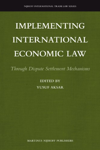 Implementing International Economic Law (Nijhoff International Trade Law)