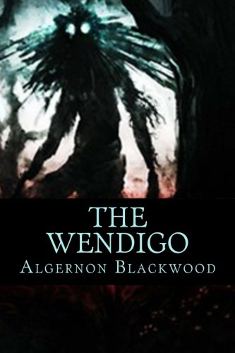 Umtgp3r Book Free Download The Wendigo By Algernon Blackwood 510 Classics Arrohmania1222