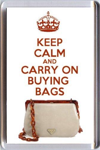 """Keep Calm and Carry On """", acquistare BAGS Fridge Magnet su un immagine di una borsetta, Veste Prada dal nostro Keep Calm and Carry On"""", un'originale Idea regalo per compleanno, """"costi inferiore di una carta."""