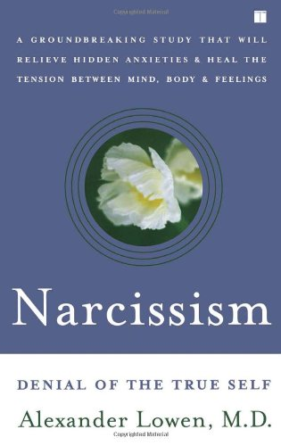 Narcissism: Denial of the True Self