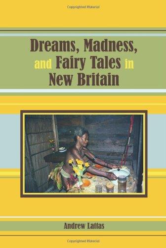 Dreams, Madness, and Fairy Tales in New Britain (Carolina Academic Press Ritual Studies Monograph Series)