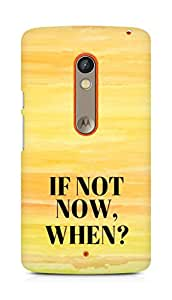 AMEZ if not now when Back Cover For Motorola Moto X Play