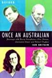 img - for Once an Australian: Journeys with Barrie Humphries, Clive James, Germaine Greer and Robert Hughes by Ian Britain (1998-12-01) book / textbook / text book