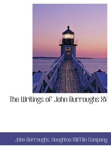 The Writings of John Burroughs XV