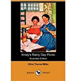 [ KRISTYS RAINY DAY PICNIC (ILLUSTRATED EDITION) (DODO PRESS) ] By Miller, Olive Thorne ( Author) 2009 [ Paperback ]